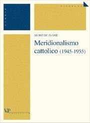 1945-1955 Meridionalismo cattolico