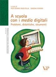 A scuola con i media digitali. Con DVD