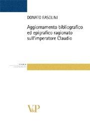 Aggiornamento bibliografico ed epigrafico ragionato sull'imperatore Claudio