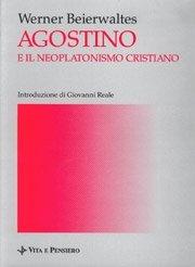 Agostino e il neoplatonismo cristiano