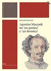 Agostino Mascardi tra 'ars poetica' e 'ars historica'