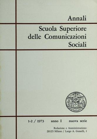 ANNALI SCUOLA SUPERIORE DELLE COMUNICAZIONI SOCIALI - 1973 - 1-2