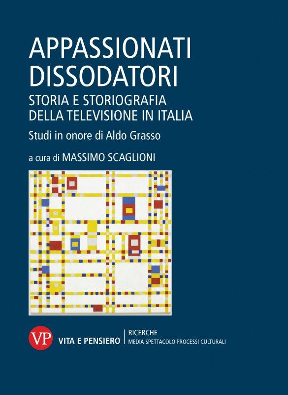 Appassionati dissodatori. Storia e storiografia della televisione in Italia