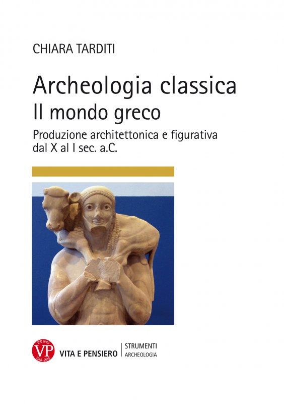 Archeologia classica. Il mondo greco