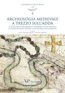 Archeologia Medievale a Trezzo sull'Adda