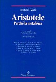 Aristotele. Perché la metafisica