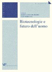 Biotecnologie e futuro dell'uomo