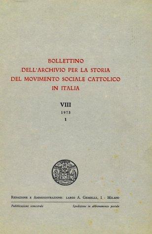 BOLLETTINO DELL'ARCHIVIO PER LA STORIA DEL MOVIMENTO SOCIALE CATTOLICO IN ITALIA - 1973 - 1