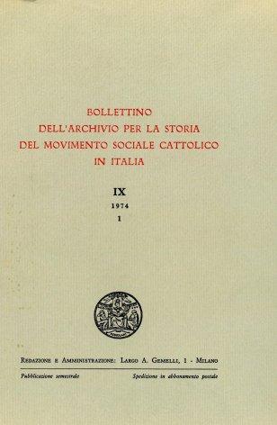 BOLLETTINO DELL'ARCHIVIO PER LA STORIA DEL MOVIMENTO SOCIALE CATTOLICO IN ITALIA - 1974 - 1