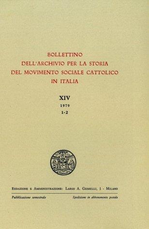 BOLLETTINO DELL'ARCHIVIO PER LA STORIA DEL MOVIMENTO SOCIALE CATTOLICO IN ITALIA - 1979 - 1-2