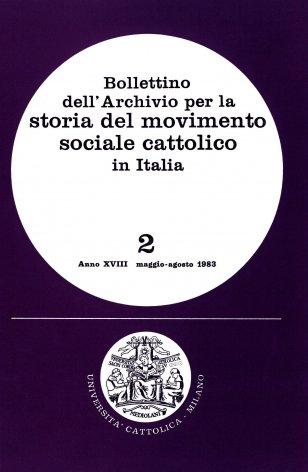 BOLLETTINO DELL'ARCHIVIO PER LA STORIA DEL MOVIMENTO SOCIALE CATTOLICO IN ITALIA - 1983 - 2