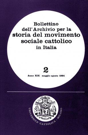 BOLLETTINO DELL'ARCHIVIO PER LA STORIA DEL MOVIMENTO SOCIALE CATTOLICO IN ITALIA - 1984 - 2