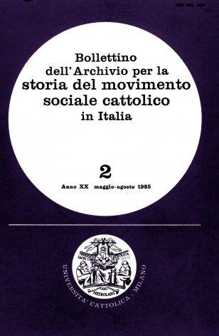 BOLLETTINO DELL'ARCHIVIO PER LA STORIA DEL MOVIMENTO SOCIALE CATTOLICO IN ITALIA - 1985 - 2