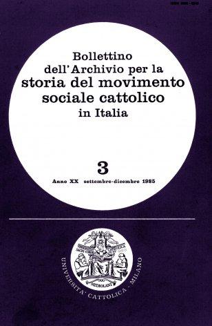 BOLLETTINO DELL'ARCHIVIO PER LA STORIA DEL MOVIMENTO SOCIALE CATTOLICO IN ITALIA - 1985 - 3