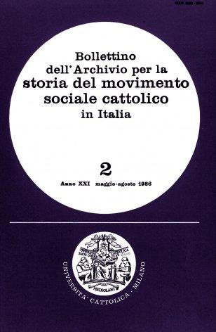 BOLLETTINO DELL'ARCHIVIO PER LA STORIA DEL MOVIMENTO SOCIALE CATTOLICO IN ITALIA - 1986 - 2. CATTOLICI E SOCIALISTI DI FRONTE AI PROBLEMI DEL LAVORO (1900 - 1914)
