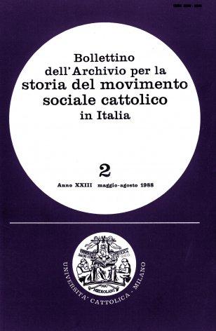 BOLLETTINO DELL'ARCHIVIO PER LA STORIA DEL MOVIMENTO SOCIALE CATTOLICO IN ITALIA - 1988 - 2