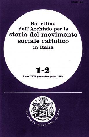 BOLLETTINO DELL'ARCHIVIO PER LA STORIA DEL MOVIMENTO SOCIALE CATTOLICO IN ITALIA - 1989 - 1-2. INTERESSI, FORZE SOCIALI E ISTITUZIONI NELLA CRISI DEL PRIMO DOPOGUERRA