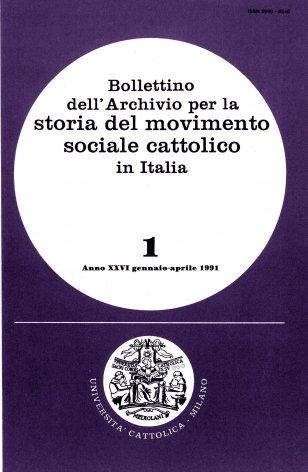 BOLLETTINO DELL'ARCHIVIO PER LA STORIA DEL MOVIMENTO SOCIALE CATTOLICO IN ITALIA - 1991 - 1