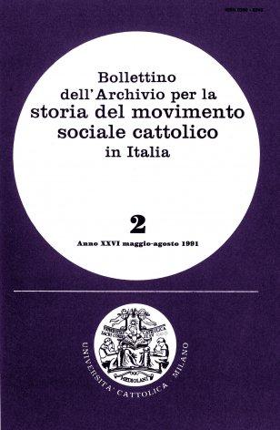 BOLLETTINO DELL'ARCHIVIO PER LA STORIA DEL MOVIMENTO SOCIALE CATTOLICO IN ITALIA - 1991 - 2