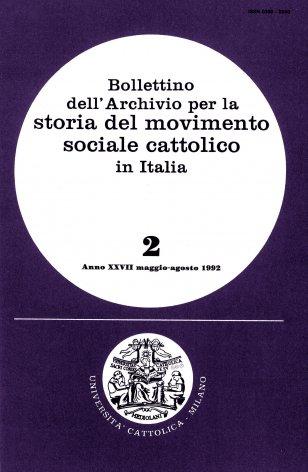 BOLLETTINO DELL'ARCHIVIO PER LA STORIA DEL MOVIMENTO SOCIALE CATTOLICO IN ITALIA - 1992 - 2
