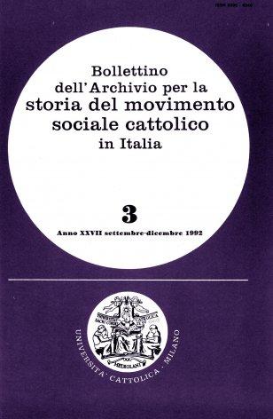 BOLLETTINO DELL'ARCHIVIO PER LA STORIA DEL MOVIMENTO SOCIALE CATTOLICO IN ITALIA - 1992 - 3