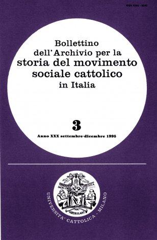BOLLETTINO DELL'ARCHIVIO PER LA STORIA DEL MOVIMENTO SOCIALE CATTOLICO IN ITALIA - 1995 - 3
