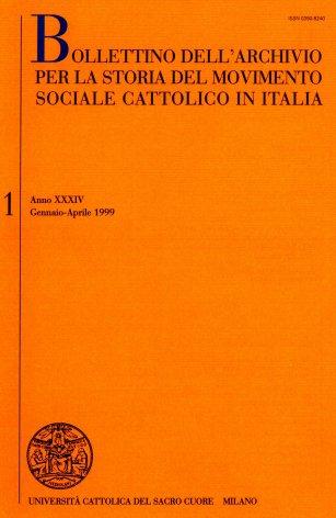 BOLLETTINO DELL'ARCHIVIO PER LA STORIA DEL MOVIMENTO SOCIALE CATTOLICO IN ITALIA - 1999 - 1