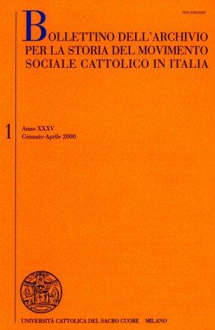 BOLLETTINO DELL'ARCHIVIO PER LA STORIA DEL MOVIMENTO SOCIALE CATTOLICO IN ITALIA - 2000 - 1