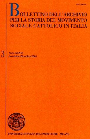 BOLLETTINO DELL'ARCHIVIO PER LA STORIA DEL MOVIMENTO SOCIALE CATTOLICO IN ITALIA - 2001 - 3