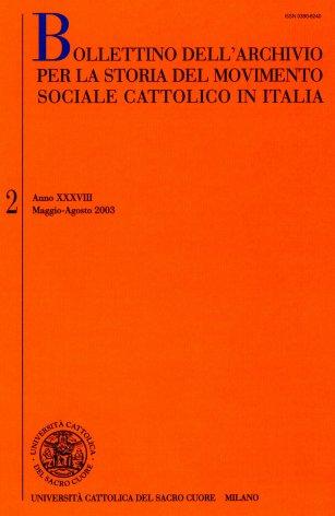 BOLLETTINO DELL'ARCHIVIO PER LA STORIA DEL MOVIMENTO SOCIALE CATTOLICO IN ITALIA - 2003 - 2