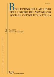 BOLLETTINO DELL'ARCHIVIO PER LA STORIA DEL MOVIMENTO SOCIALE CATTOLICO IN ITALIA - 2011 - 1-2