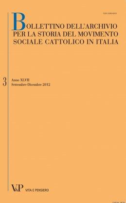 BOLLETTINO DELL'ARCHIVIO PER LA STORIA DEL MOVIMENTO SOCIALE CATTOLICO IN ITALIA - 2012 - 3