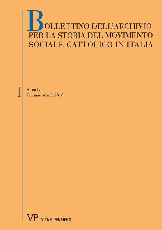 BOLLETTINO DELL'ARCHIVIO PER LA STORIA DEL MOVIMENTO SOCIALE CATTOLICO IN ITALIA. Abbonamento annuale 2019