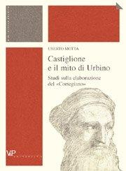 Castiglione e il mito di Urbino
