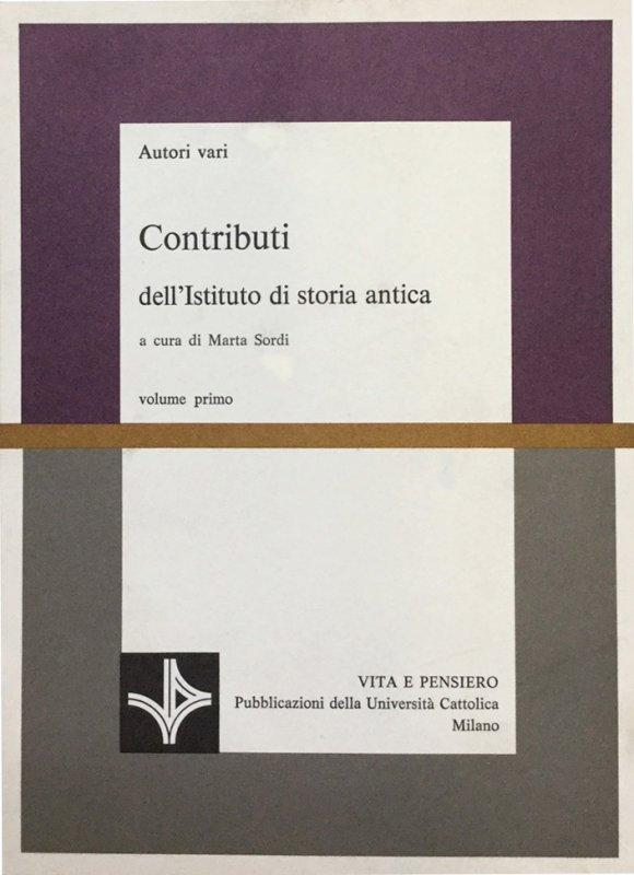 Contributi dell'Istituto di storia antica - volume primo
