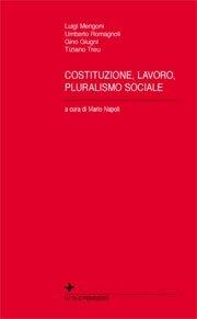 Costituzione, lavoro, pluralismo sociale