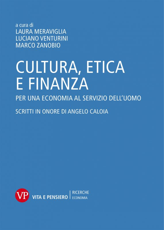 Cultura, etica e finanza. Per una economia al servizio dell'uomo