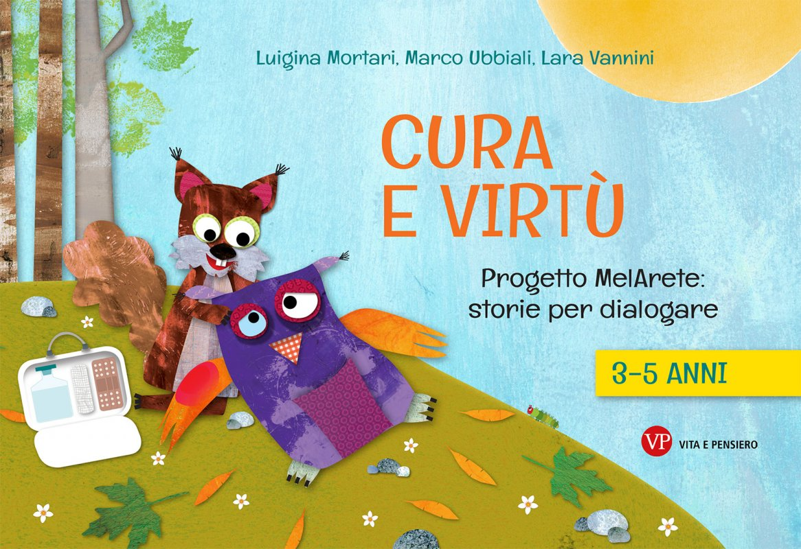 Cura e virtù. Progetto Melarete: storie per dialogare (3-5 anni)