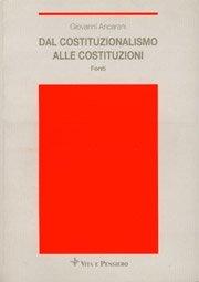 Dal costituzionalismo alle costituzioni