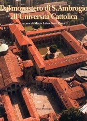 Dal Monastero di S.Ambrogio all'Università Cattolica