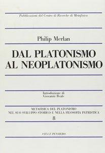 Dal Platonismo al Neoplatonismo