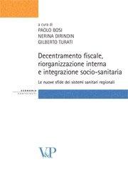 Decentramento fiscale, riorganizzazione interna e integrazione socio-sanitaria