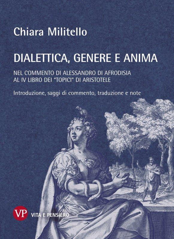 Dialettica, genere e anima nel commento di Alessandro di Afrodisia al quarto libro dei Topici di Aristotele