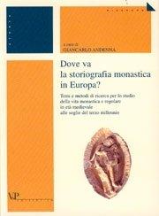 Dove va la storiografia monastica in Europa?