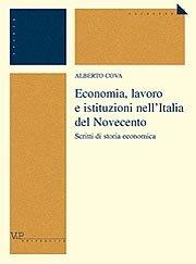 Economia, lavoro, istituzioni nell'Italia del Novecento