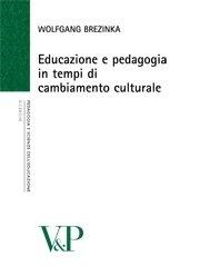 Educazione e pedagogia in tempi di cambiamento culturale
