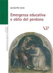 Emergenza educativa e oblio del perdono