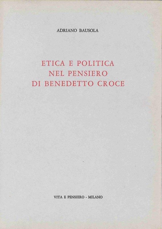 Etica e politica nel pensiero di Benedetto Croce
