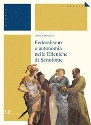Federalismo e autonomia nelle Elleniche di Senofonte