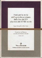 Fonti per la storia dell'agricoltura italiana dalla fine del XV alla metà del XVIII secolo